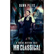 Mr Classical: A Great Bitten Tale (Great Bitten: Deadlands (Zombie Apocalypse) Book 1)