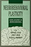 img - for Neurobehavioral Plasticity: Learning, Development, and Response to Brain Insults book / textbook / text book