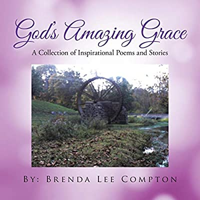 God's Amazing Grace: A Collection of Inspirational Poems and