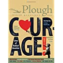 Plough Quarterly No. 12 - Courage: Lives of Radical Devotion