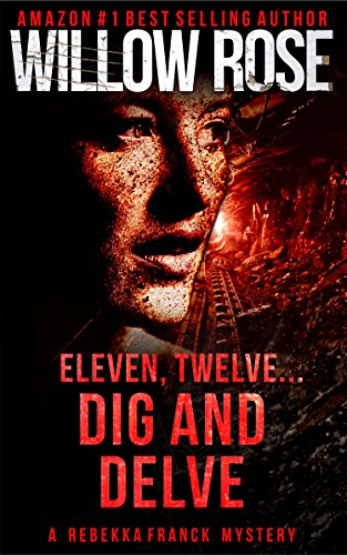 Eleven, Twelve... Dig and Delve: A heart-stopping thriller (Rebekka Franck Book 6) ()