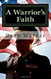 A Warrior's Faith, Ryan Warner, 1499642725