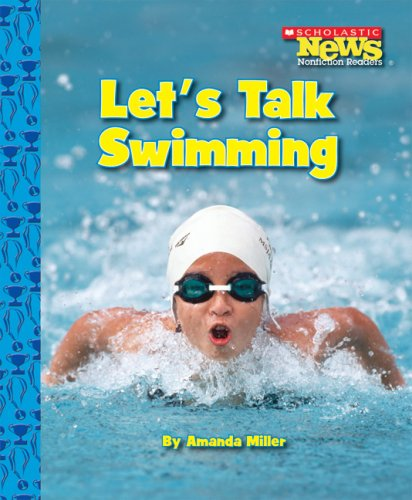 lets-talk-swimming-scholastic-news-nonfiction-readers