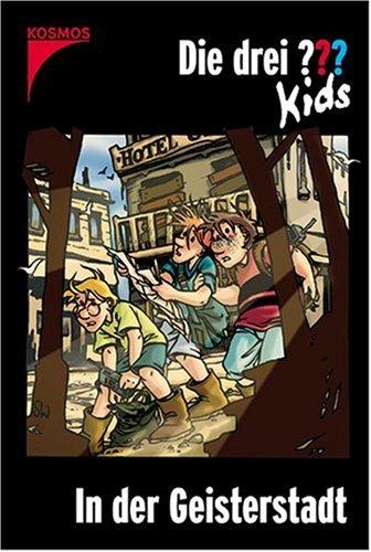 Die drei ??? Kids: Die drei Fragezeichen-Kids, Bd.15: In der Geisterstadt