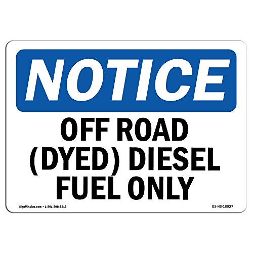 OSHA Notice Sign - Off Road (Dyed) Diesel Fuel Only | Choose from: Aluminum, Rigid Plastic or Vinyl Label Decal | Protect Your Business, Construction Site, Warehouse |  Made in The USA