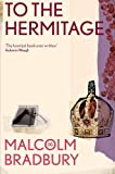 Front cover for the book To the Hermitage by Malcolm Bradbury