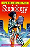 Introducing Sociology, Richard Osborne and Borin Van Loon, 1840460679