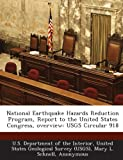 National Earthquake Hazards Reduction Program, Report to the United States Congress, Overview, Mary L. Schnell and Darrell G. Herd, 1287174116