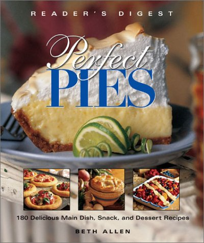 Perfect Pies: OVER 180 SWEET AND SAVORY PIES