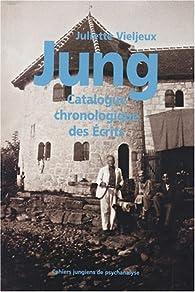 Carl Gustav Jung : Catalogue chronologique des écrits par Juliette Vieljeux
