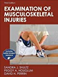 Examination of Musculoskeletal Injuries 3rd Edition (Athletic Training Education Series) 3rd (third) Edition by Sandra Shultz, Peggy Houglum, David Perrin published by Human Kinetics (2010)