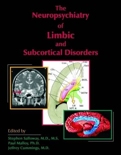 The Neuropsychiatry of Limbic and Subcortical Disorders Dr Stephen P Salloway M.D.