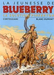 La Jeunesse de Blueberry, tome 10 : La solution Pinkerton par Corteggiani