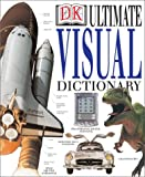 Ultimate Visual Dictionary, Dorling Kindersley Publishing Staff, 0789489481