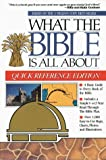 What the Bible Is All About: Quick Reference Edition