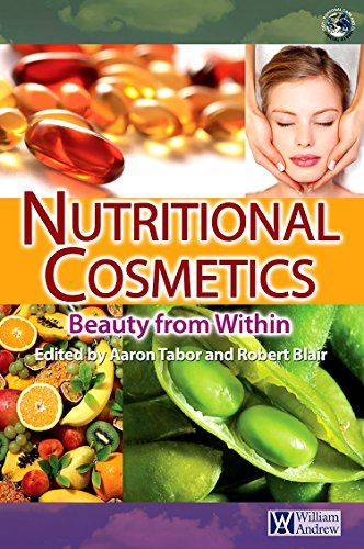 Nutritional Cosmetics: Beauty from Within (Personal Care and Cosmetic Technology) (Provide Antioxidant)