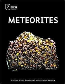 Meteorites by Caroline Smith, Sara Russell, Gretchen Benedix (2009)