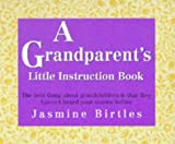img - for A Grandparent's Little Instruction Book (Little instruction books) by Jasmine Birtles (1997-11-07) book / textbook / text book