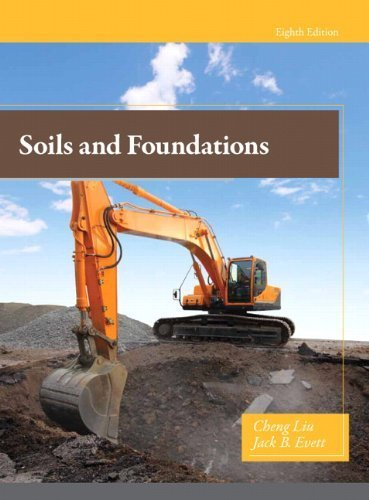 Soils and Foundations (8th Edition) 8th edition by Liu, Cheng, Evett Ph.D., Jack (2013) Hardcover