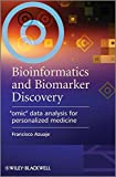 "Bioinformatics and Biomarker Discovery - ""Omic""Data Analysis for Personalized Medicine"