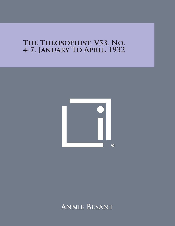 The Theosophist, V53, No. 4-7, January to April, 1932 PDF