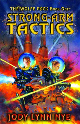 Read Online The Wolfe Pack #1 Strong-Arm Tactics (Bk. 1) pdf
