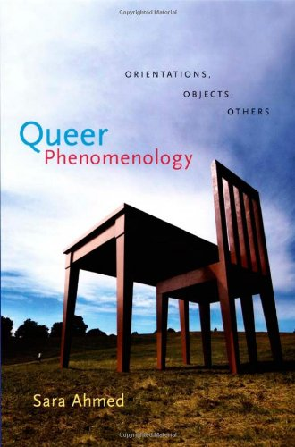 Queer Phenomenology: Orientations, Objects, Others (Movement Phenomenological)