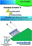 Autodesk Inventor 9 Accelerated Productivity : Assemblies and Advanced Concepts, Melvin, David, 1933030011