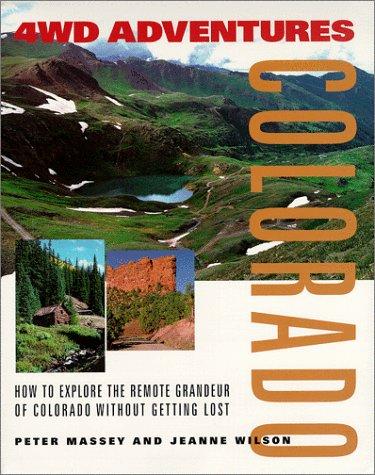 4wd Corner - 4WD Adventures: Colorado- How to Explore the Remote Grandeur of Colorado Without Getting Lost