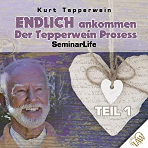 Endlich ankommen - Der Tepperwein Prozess! Teil 1 (Seminar Life) Hörbuch