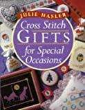 Cross Stitch Gifts for Special Occasions, Julie Hasler, 0304344370