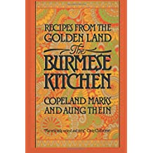 The Burmese Kitchen: Recipes from the Golden Land