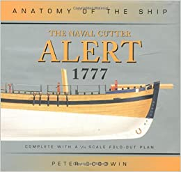 Naval Cutter Alert 1777 (Anatomy of the Ship): Amazon.co.uk: Peter ...