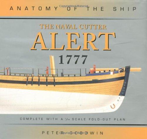 NAVAL CUTTER ALERT 1777 ANATOMY SHI (Anatomy of the Ship) por Peter Goodwin