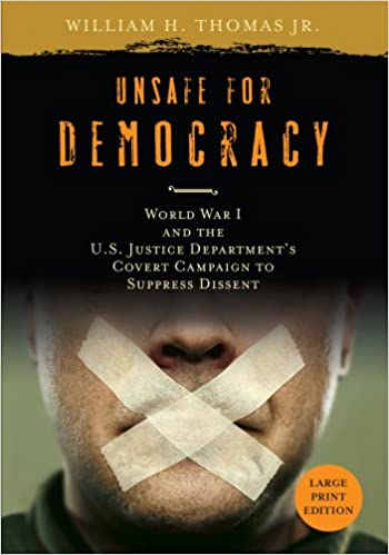 Download online Unsafe for Democracy: World War I and the U.S. Justice Department's Covert Campaign to Suppress Dissent (Studies in American Thought and Culture) PDF, azw (Kindle)