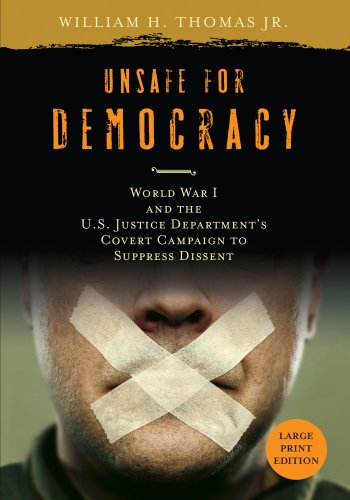 Unsafe for Democracy: World War I and the U.S. Justice Department's Covert Campaign to Suppress Dissent (Studies in Amer