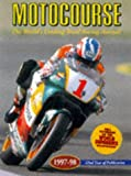 Motocourse 1997-98: The World's Leading Grand Prix and Superbike Annual