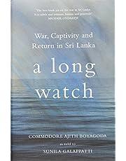 A Long Watch: War, Captivity and Return in Sri Lanka
