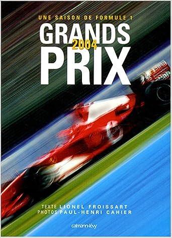 En ligne téléchargement gratuit Grands Prix : Une saison de Formule 1 pdf