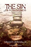 img - for The Sin of Forgiveness book / textbook / text book