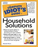 img - for The Complete Idiot's Guide to Household Solutions by Melodie Moore (1998-05-03) book / textbook / text book