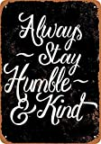 Bidesign 12 x 16 Tin Sign - Vintage Look Metal Sign Always Stay Humble and Kind Script (Black Background)