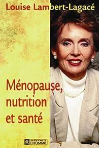 Menopause nutrition et sante par Louise Lambert-Lagacé