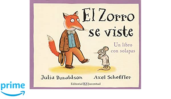 El zorrro se viste (Spanish Edition): Julia Donaldson, Juventud, Axel Scheffler: 9788426143792: Amazon.com: Books
