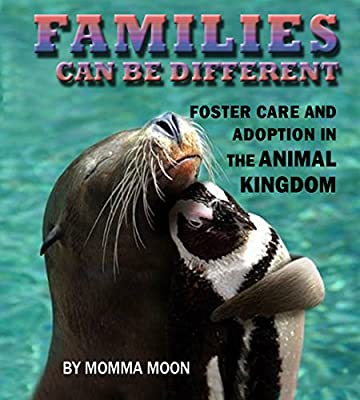 Families Can Be Different: Foster Care and Adoption In The Animal Kingdom