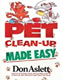 Pet Clean-up Made Easy, Don Aslett, 0898792622