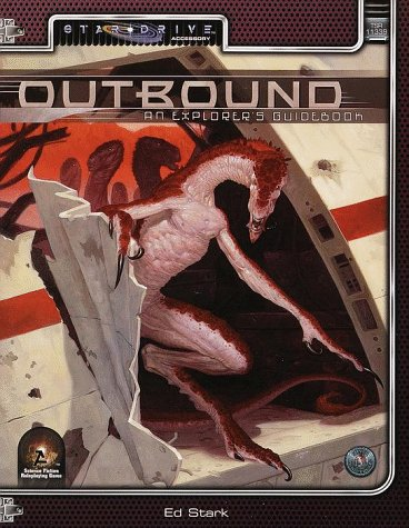 Outbound: An Explorer's Guide (Alternity Sci-Fi Roleplaying, Star Drive Setting)