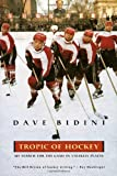 """Tropic Of Hockey - My Search for the Game in Unlikely Places"" av Dave Bidini"