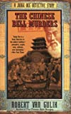 The Chinese Bell Murders: A Judge Dee Detective Story, Robert Van Gulik, 0060728884