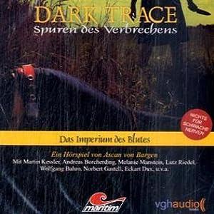 Das Imperium des Blutes (Dark Trace 2) Hörspiel